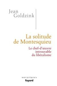 La solitude de Montesquieu - Le chef-doeuvre introuvable du libéralisme.pdf