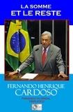 Fernando-Henrique Cardoso - La somme et le reste.