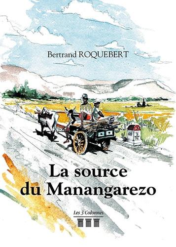 Bertrand Roquebert - La source du Manangarezo.