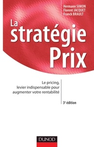 Hermann Simon et Florent Jacquet - La stratégie prix - Le pricing, levier indispensable pour augmenter votre rentabilité.