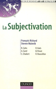 François Richard et Steven Wainrib - La Subjectivation.