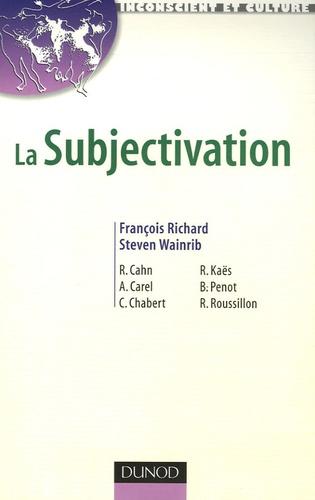 François Richard et Steven Wainrib - La Subjectivation.
