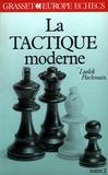 Ludek Pachman - La Tactique moderne aux échecs Tome 2 - La Tactique moderne aux échecs.