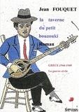 Jean Fouquet - La taverne du petit bouzouki.