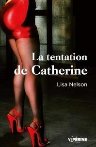 Lisa Nelson - La tentation de Catherine.