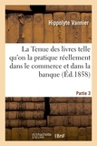 Vannier - La Tenue des livres telle qu'on la pratique réellement dans le commerce et dans la banque Partie 3.