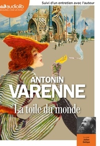 Antonin Varenne - La toile du monde. 1 CD audio MP3