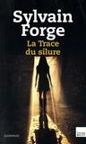 Sylvain Forge - La Trace du silure.