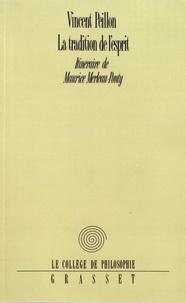 Vincent Peillon - La tradition de l'esprit - Itinéraire de Maurice Merleau-Ponty.