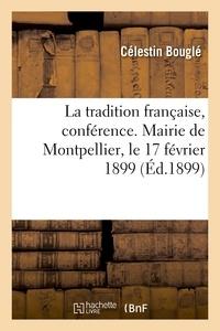 Célestin Bouglé - La tradition française, conférence. Mairie de Montpellier, le 17 février 1899.