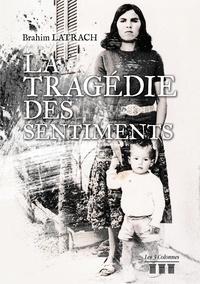 Brahim Latrach - La tragédie des sentiments.