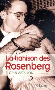 Florin Aftalion - La trahison des Rosenberg.