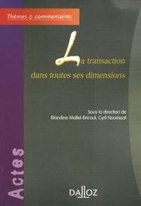 Cyril Nourissat et Blandine Mallet-Bricout - La transaction dans toutes ses dimensions.