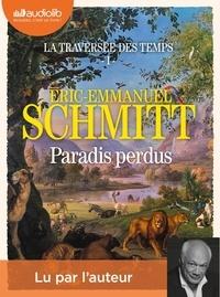 Eric-Emmanuel Schmitt - La traversée des temps Tome 1 : Paradis perdus. 2 CD audio MP3