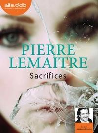 Pierre Lemaitre - La trilogie Verhoeven Tome 3 : Sacrifices. 1 CD audio MP3