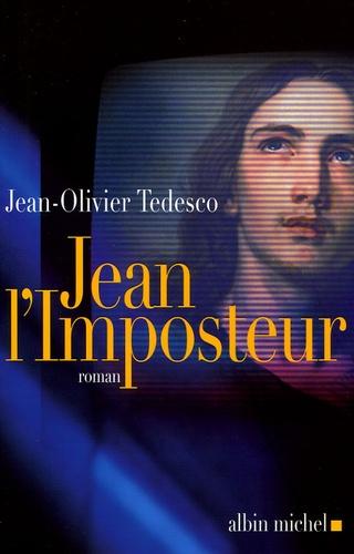 Jean-Olivier Tedesco - La Trinité désenchantée Tome 1 : Jean l'Imposteur.