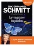 Eric-Emmanuel Schmitt - La vengeance du pardon. 1 CD audio MP3