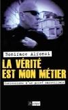 Boniface Alfonsi - La verité est mon métier - Confessions d'un privé marseillais.