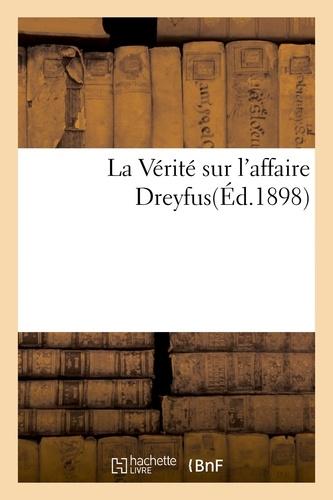 Marie Charles Ferdinand Walsin Esterházy - La Vérité sur l'affaire Dreyfus.