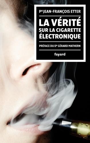 La vérité sur la cigarette électronique