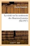 Charles Krumholtz - La vérité sur les sentiments des Alsaciens-Lorrains.