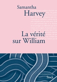 Samantha Harvey - La vérité sur William.