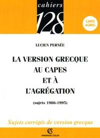 Lucien Pernée - La version grecque au CAPES et à l'agrégation (sujets 1986-1995).