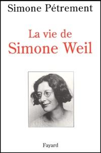 Simone Pétrement et Simone Weil - La vie de Simone Weil. - Avec des lettres et d'autres textes inédits de Simone Weil.