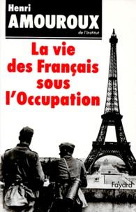 Henri Amouroux - La Vie des Français sous l'occupation.