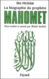Ibn Hichâm - La vie du prophète Mahomet - Epitomé ou abrégé.