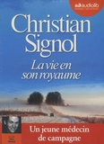 Christian Signol - La vie en son royaume. 1 CD audio MP3