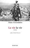 Alain Vircondelet - La vie la vie.