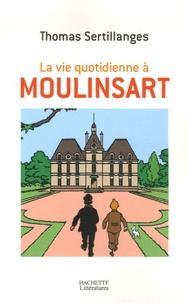 Thomas Sertillanges - La vie quotidienne à Moulinsart.