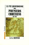 Adalbert-Gautier Hamman - La vie quotidienne des premiers chrétiens - 95-197.