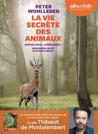 Peter Wohlleben - La vie secrète des animaux. 1 CD audio MP3