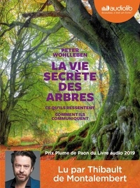 Peter Wohlleben - La vie secrète des arbres. 1 CD audio MP3