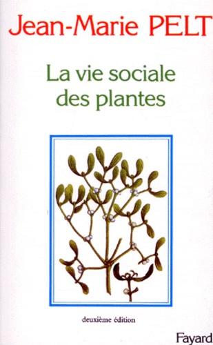 LA VIE SOCIALE DES PLANTES. 2ème édition