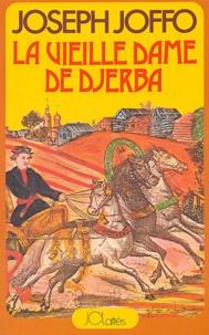 Joseph Joffo - La vieille dame de Djerba.