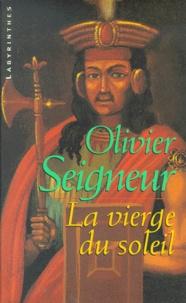Olivier Seigneur - La vierge du soleil.