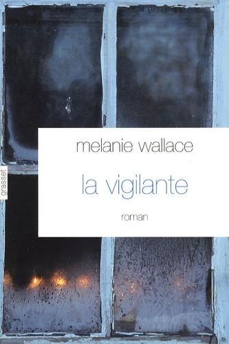 Melanie Wallace - La vigilante.