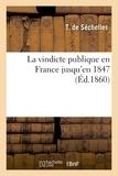 T. Séchelles (de) - La vindicte publique en France jusqu'en 1847.