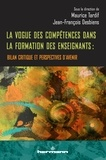 Maurice Tardif et Jean-François Desbiens - La vogue des compétences dans la formation des enseignants - Bilan critique et perspectives d'avenir.