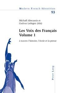 Michaël Abecassis - La voix des Français - Volume 1, A travers l'histoire, l'école et la presse.