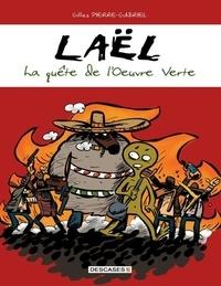 Gilles Pierre-gabriel - Lael - La Quete de L'Oeuvre Verte.