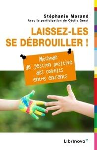 Laissez-les se débrouiller! - Méthode de gestion positive des conflits entre enfants.pdf