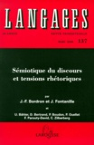 Jean-François Bordron et Jacques Fontanille - LANGAGES N°137 MARS 2000 : SEMIOTIQUE DU DISCOURS ET TENSIONS RHETORIQUES.