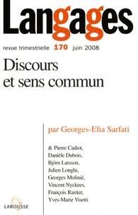 Georges-Elia Sarfati et Pierre Cadiot - Langages N° 170, juin 2008 : Discours et sens commun.