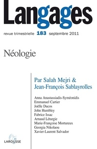 Salah Mejri et Jean-François Sablayrolles - Langages N° 183, Septembre 20 : Néologie : nouveaux modèles théoriques et NTIC.