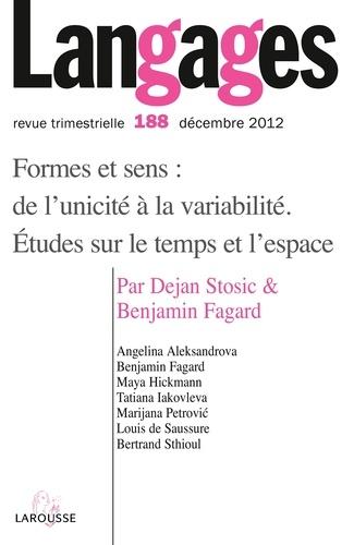 Nathalie Jouven et Dejan Stosic - Langages N° 188, Décembre 201 : Formes et sens : de l'unicité à la variabilité. Etudes sur le temps et l'espace.