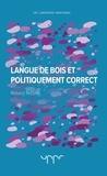 Robert Nicolaï - Langue de bois et politiquement correct.